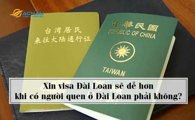 Xin visa Đài Loan sẽ dễ hơn khi có người quen ở Đài Loan