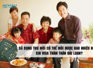 Sử dụng thư mời có thể mời được bao nhiêu người xin visa thăm thân Đài Loan?