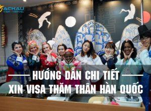 Hướng dẫn chi tiết xin visa thăm thân Hàn Quốc cho công dân Việt Nam