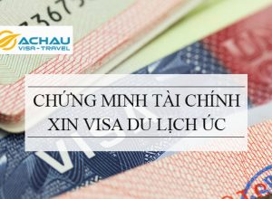 Hướng dẫn cách chứng minh tài chính khi xin visa du lịch Úc