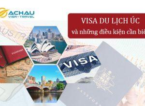 Điều kiện đầy đủ để xin visa du lịch Úc là gì?1
