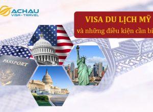 Để được cấp visa du lịch Mỹ cần những điều kiện gì?