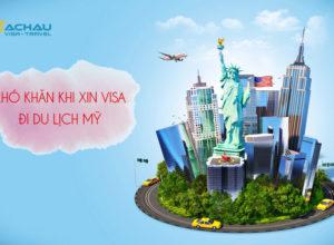 Vấn đề thường gặp khi xin visa du lịch Mỹ tự túc