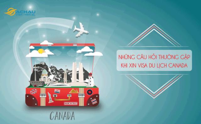 Câu hỏi thường gặp khi xin visa du lịch Canada