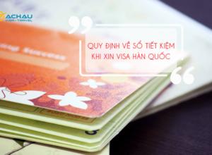 Quy định về sổ tiết kiệm khi xin visa du lịch Hàn Quốc