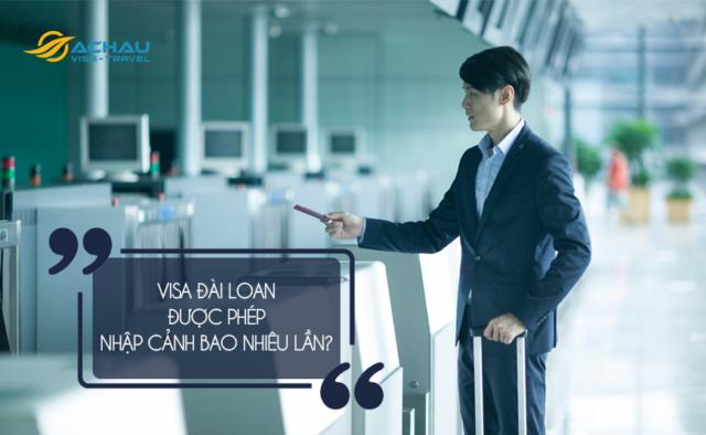 Số lần nhập cảnh của visa Đài Loan