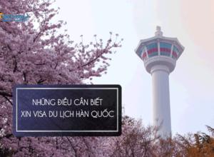 Hướng dẫn xin visa du lịch Hàn Quốc lần đầu